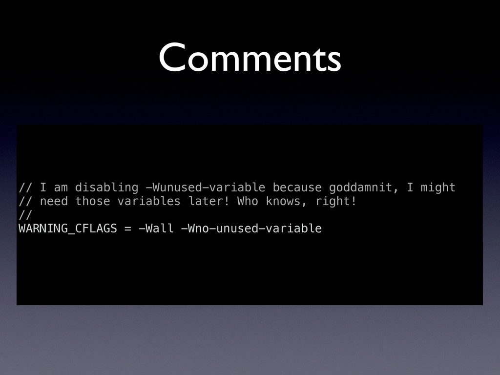 Comments // I am disabling -Wunused-variable be...