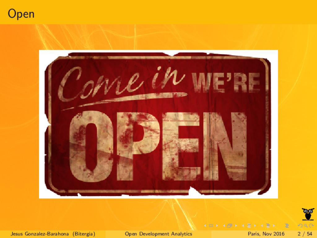 Open Jesus Gonzalez-Barahona (Bitergia) Open De...