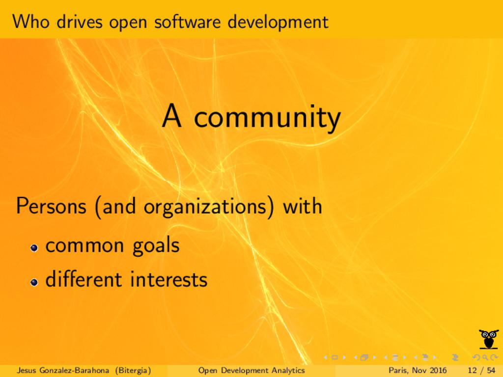 Who drives open software development A communit...