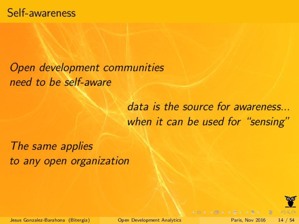 Self-awareness Open development communities nee...