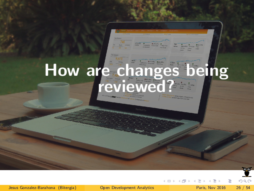 How are changes being reviewed? Jesus Gonzalez-...