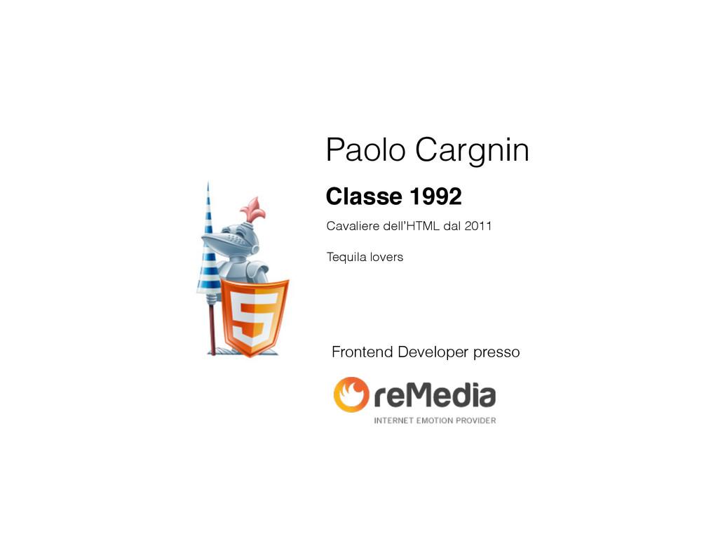 Paolo Cargnin Classe 1992 Frontend Developer pr...