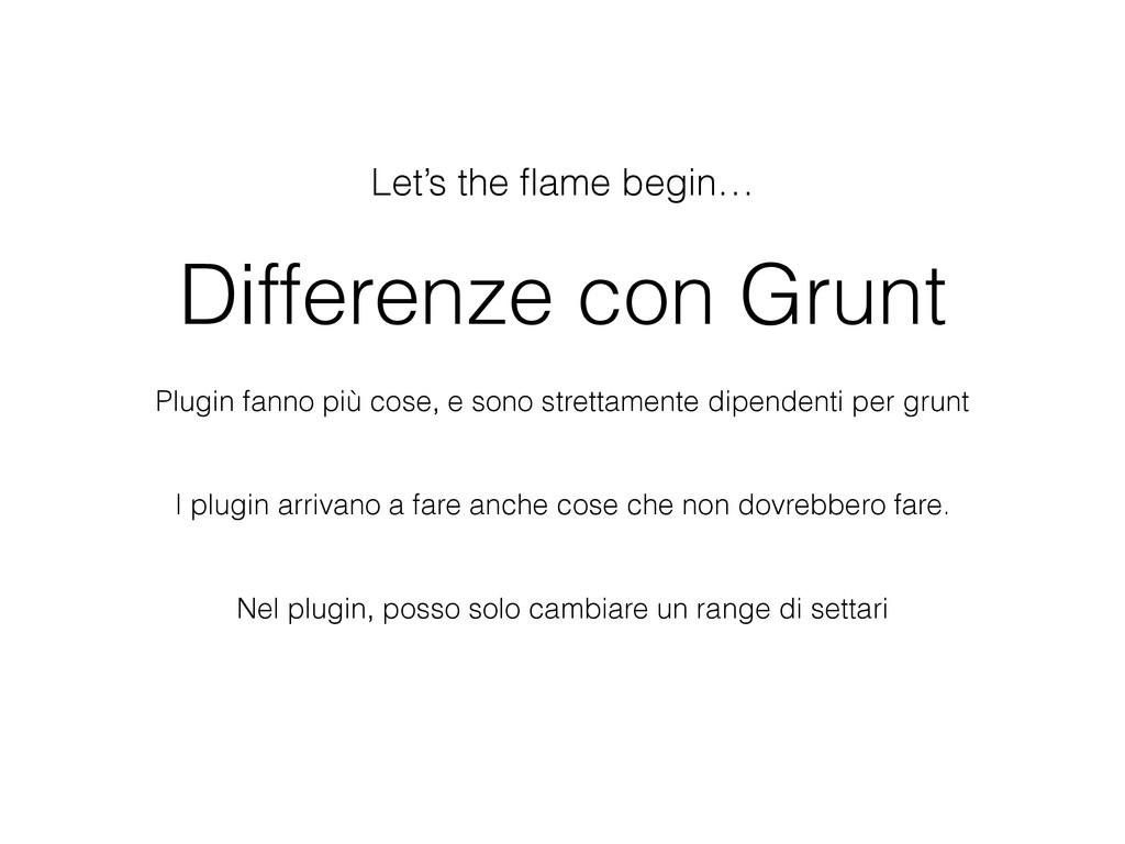 Let's the flame begin… Plugin fanno più cose, e ...
