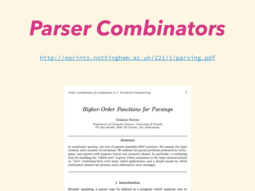 Parser Combinators http://eprints.nottingham.ac...