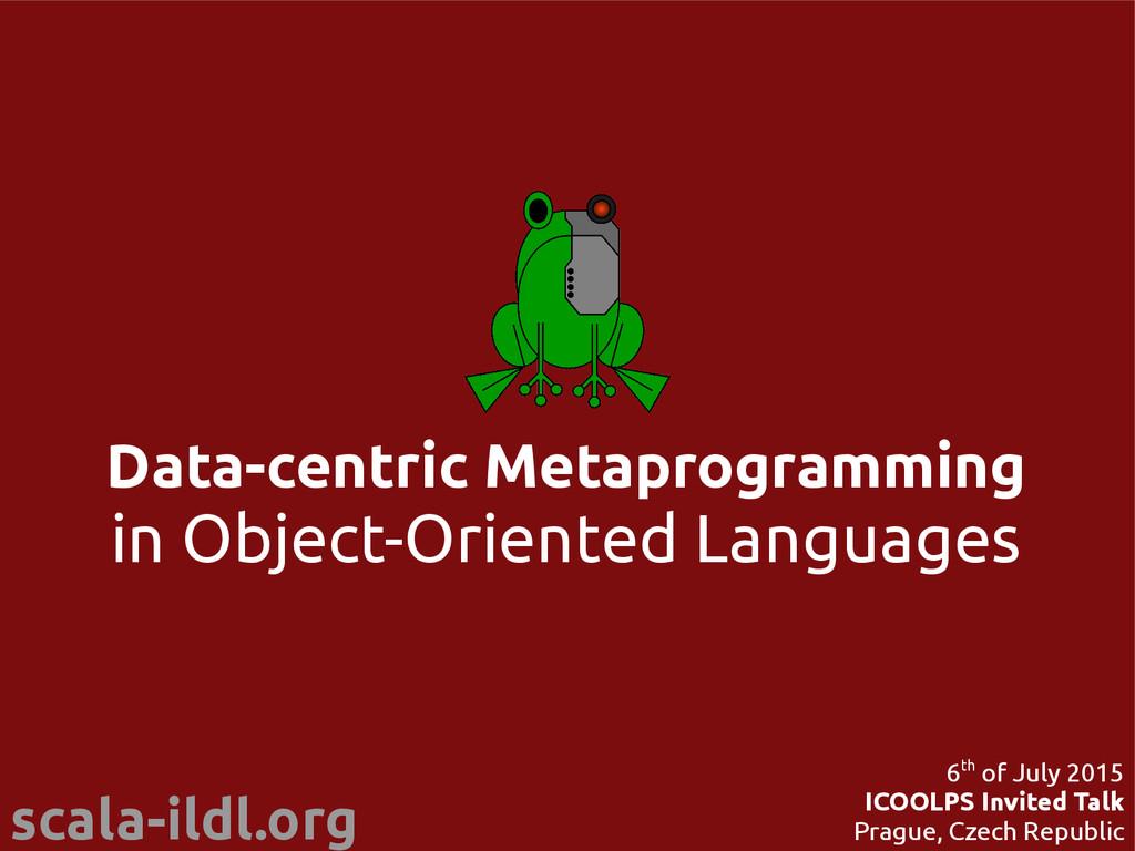 scala-ildl.org Data-centric Metaprogramming in ...