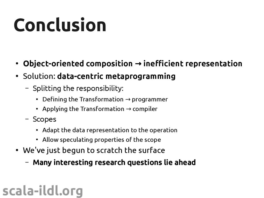scala-ildl.org Conclusion Conclusion ● Object-o...