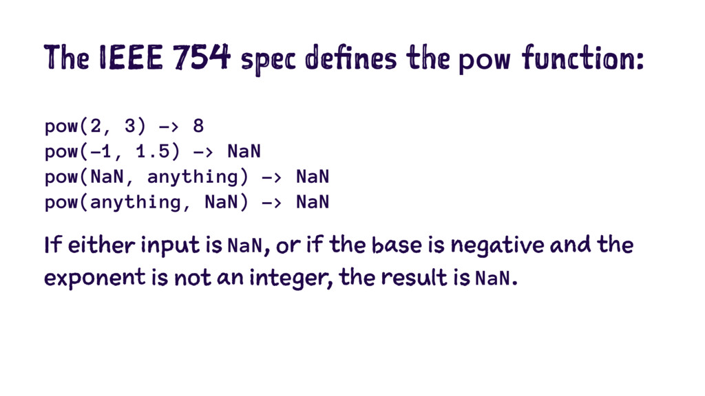 The IEEE 754 spec defines the pow function: pow...