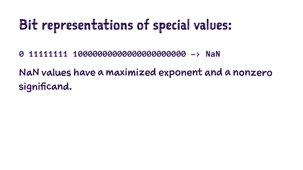 Bit representations of special values: 0 111111...
