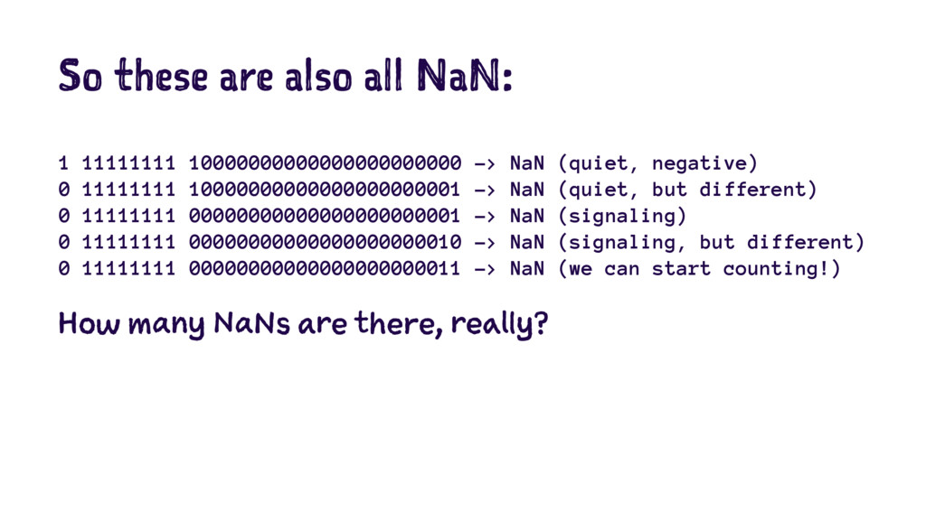 So these are also all NaN: 1 11111111 100000000...