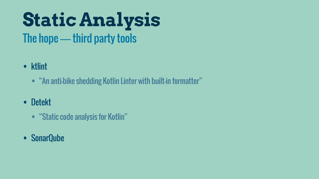 Static Analysis The hope — third party tools • ...