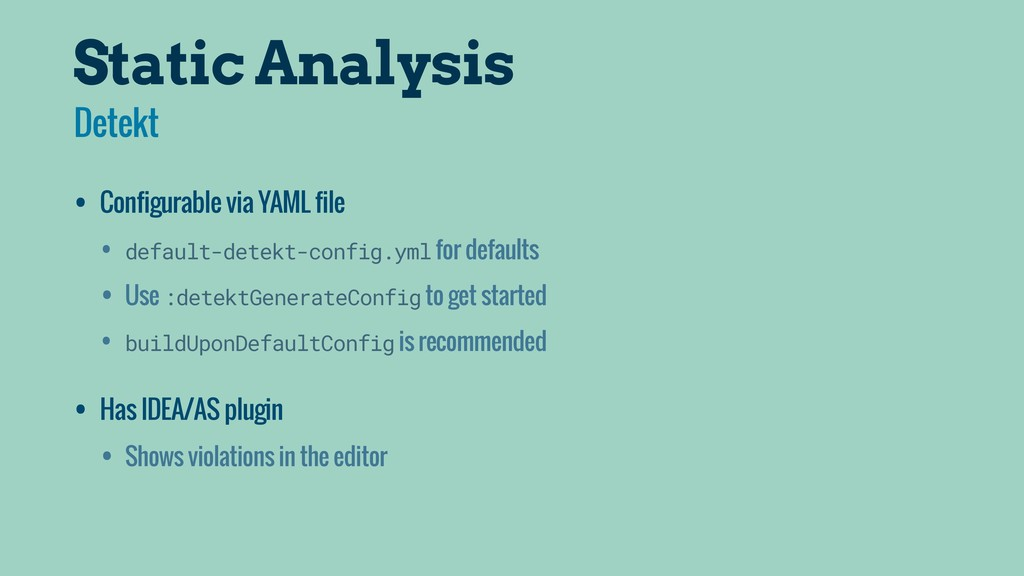 Static Analysis • Configurable via YAML file • ...