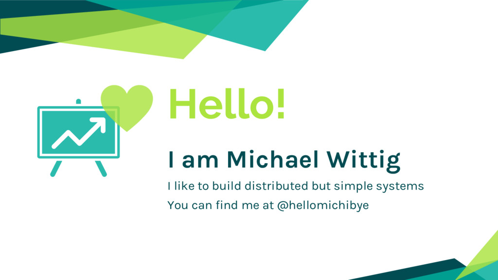 Hello! I am Michael Wittig I like to build dist...