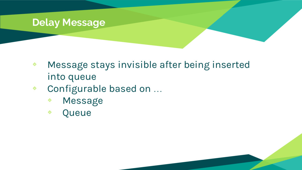 Delay Message Message stays invisible after bei...