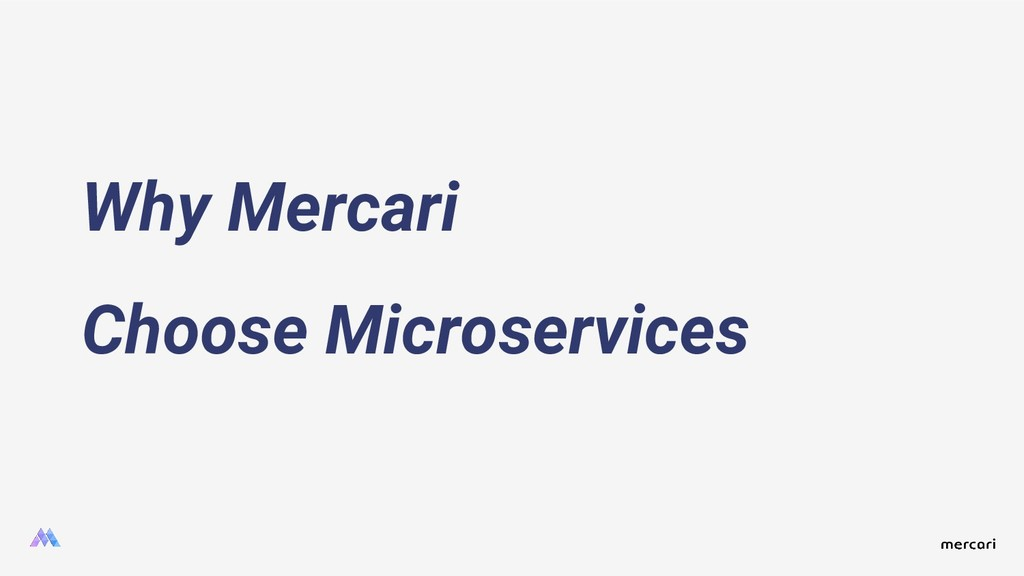 Why Mercari Choose Microservices