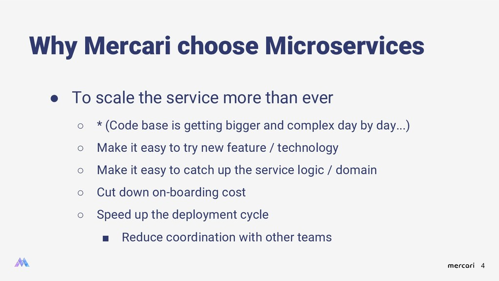 4 ● To scale the service more than ever ○ * (Co...