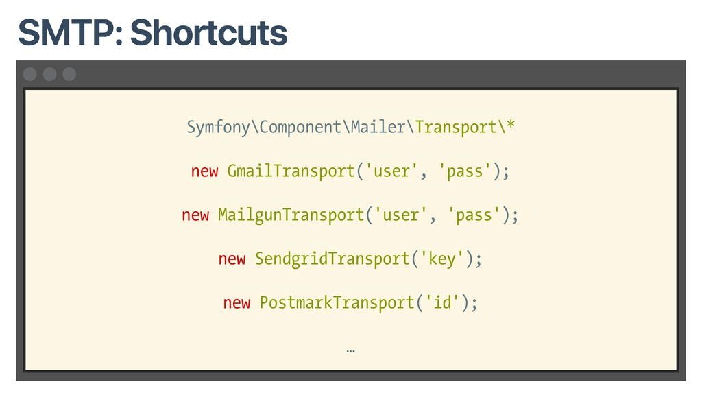 Symfony\Component\Mailer\Transport\* new GmailT...
