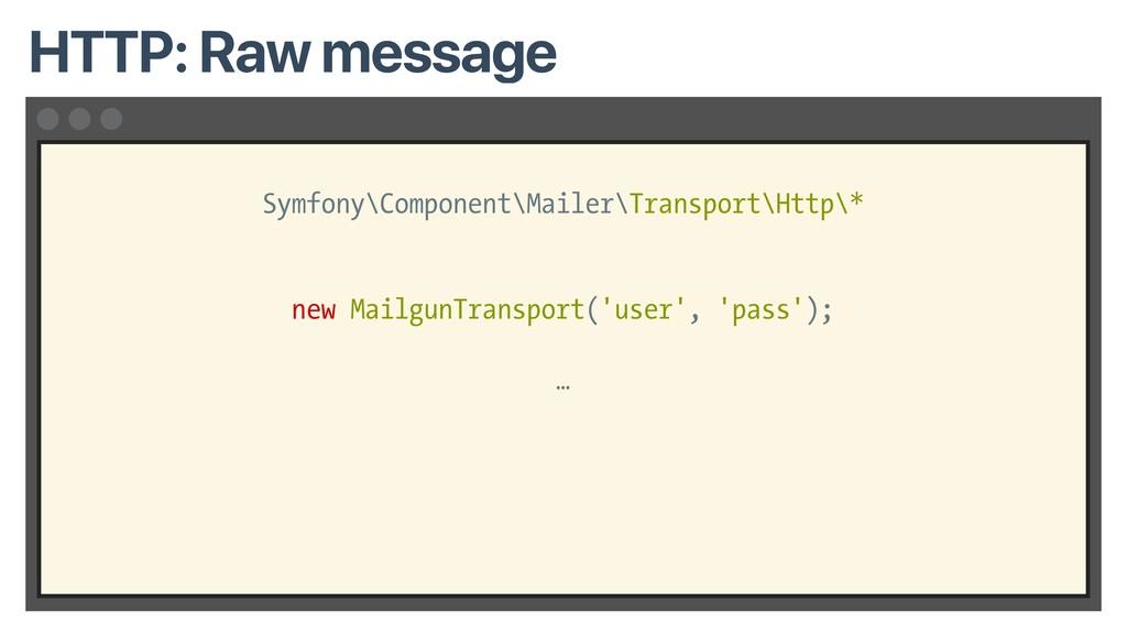 Symfony\Component\Mailer\Transport\Http\* new M...