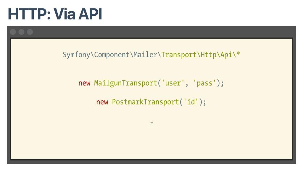 Symfony\Component\Mailer\Transport\Http\Api\* n...