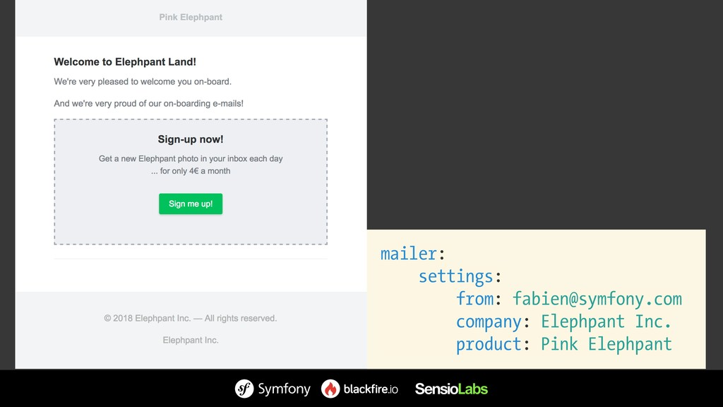 mailer: settings: from: fabien@symfony.com comp...