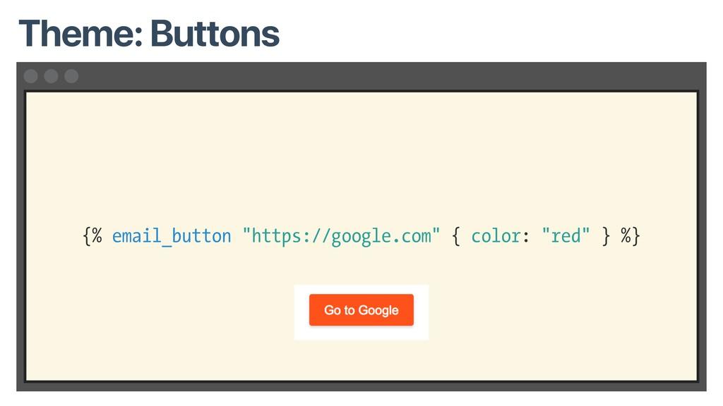 "{% email_button ""https://google.com"" { color: ""..."