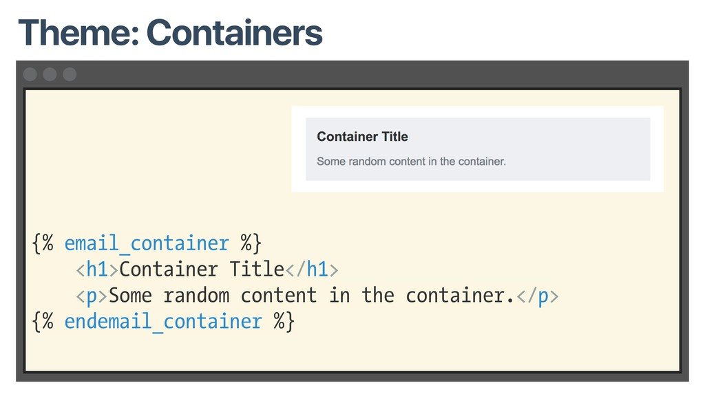 {% email_container %} <h1>Container Title</h1> ...
