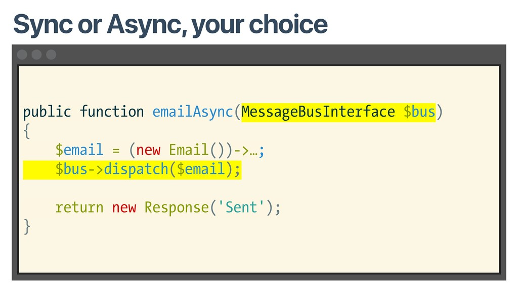 public function emailAsync(MessageBusInterface ...