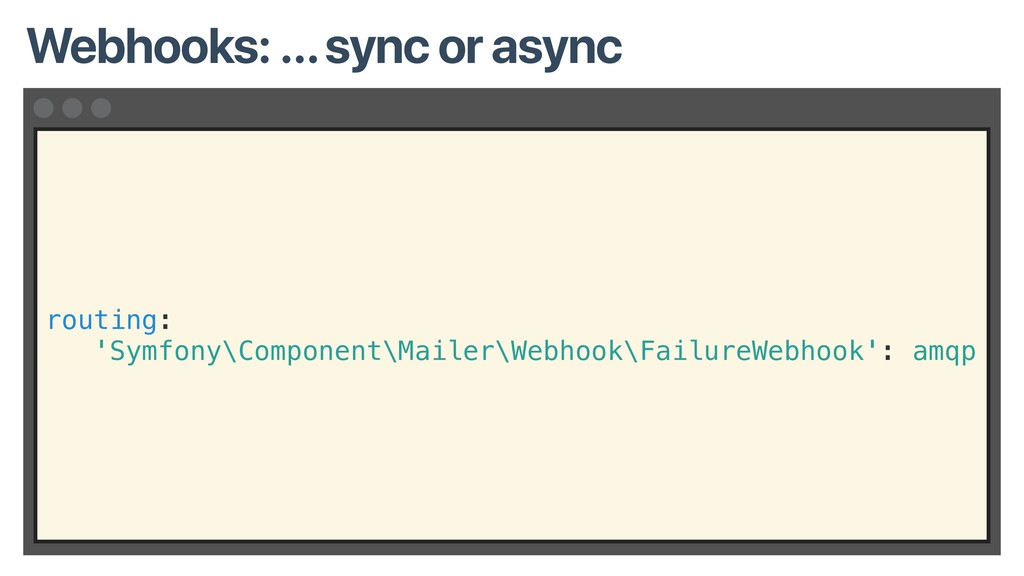 routing: 'Symfony\Component\Mailer\Webhook\Fail...