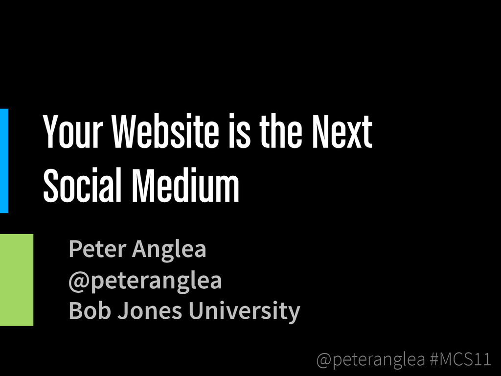 @peteranglea #MCS11 Your Website is the Next So...