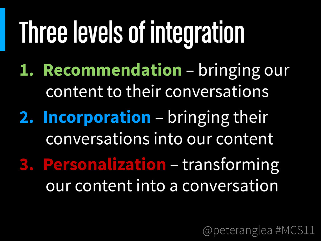 @peteranglea #MCS11 Three levels of integration...