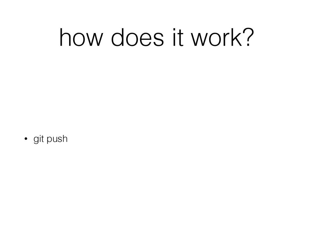 how does it work? • git push