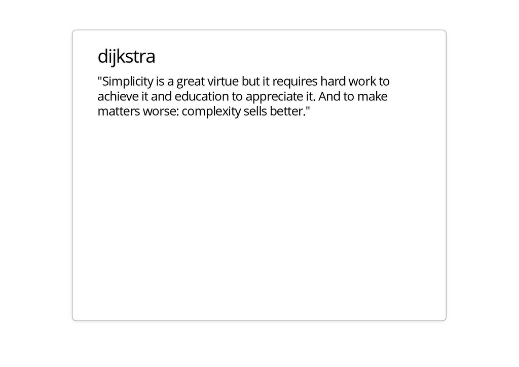 """dijkstra """"Simplicity is a great virtue but it r..."""