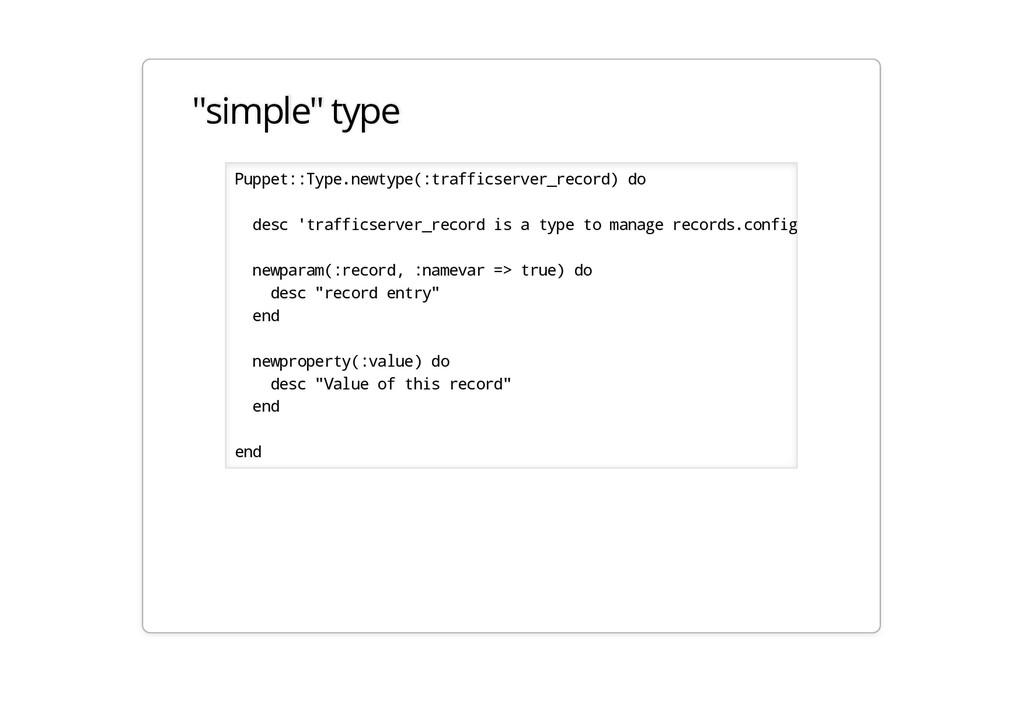 """simple"" type Puppet::Type.newtype(:trafficserv..."