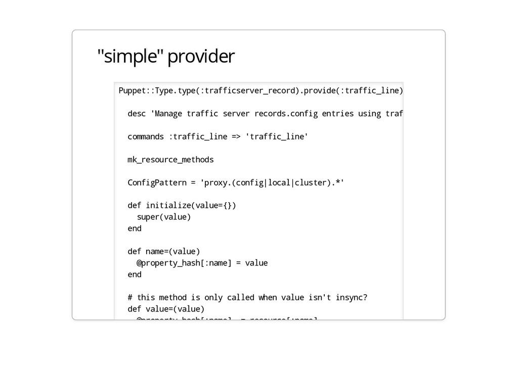 """simple"" provider Puppet::Type.type(:trafficser..."