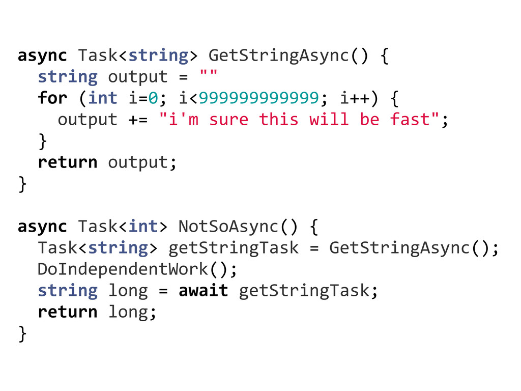 async Task<string> GetStringAsync() { ...
