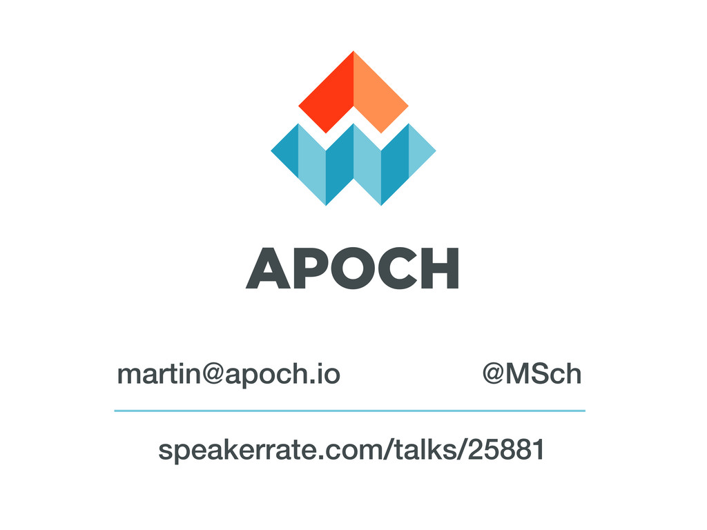 speakerrate.com/talks/25881 @MSch martin@apoch....