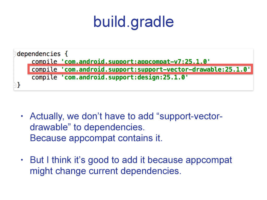 "build.gradle • Actually, we don't have to add ""..."