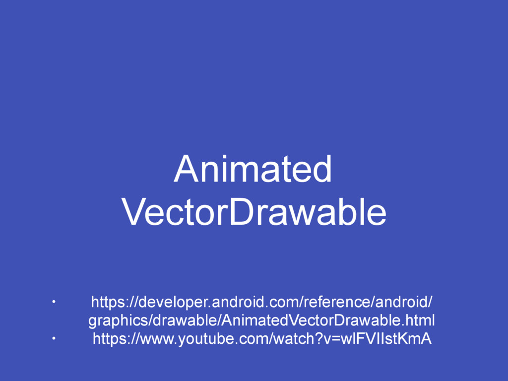 Animated VectorDrawable • https://developer.and...