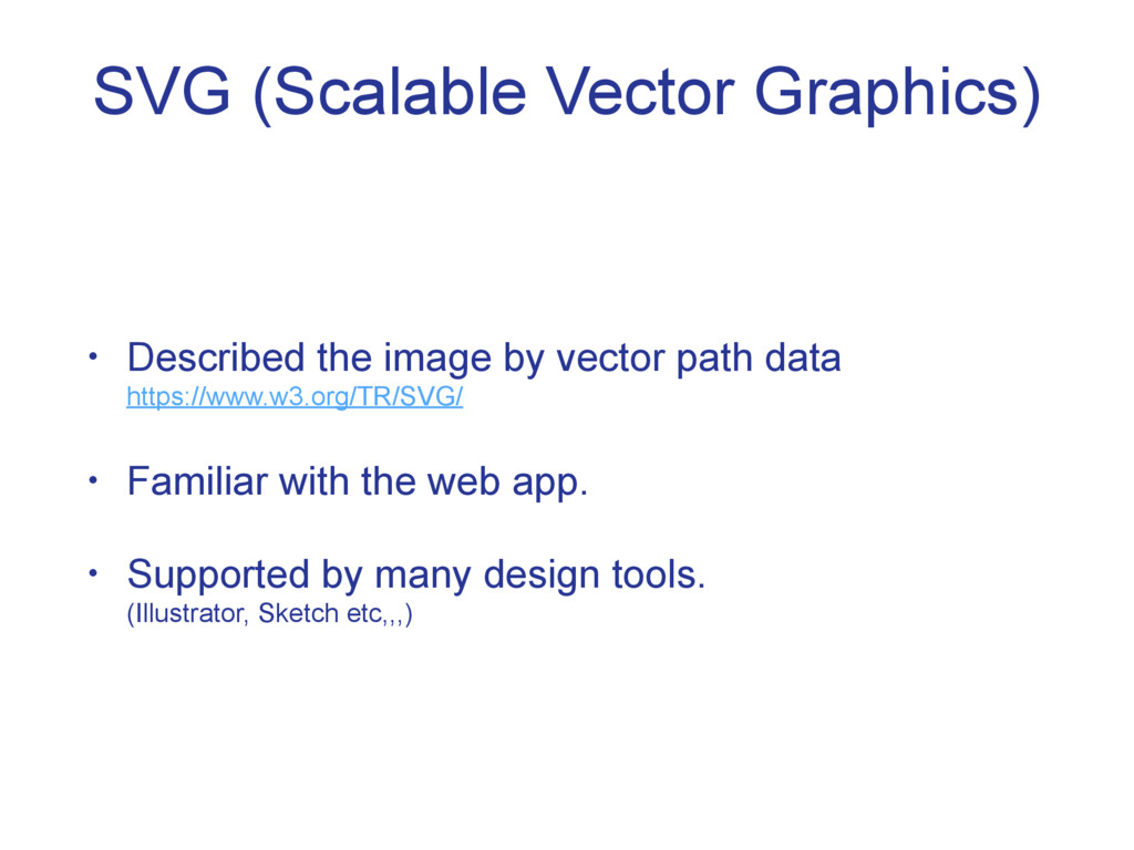 SVG (Scalable Vector Graphics) • Described the ...