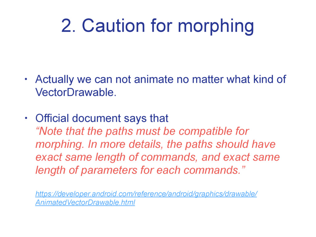 2. Caution for morphing • Actually we can not a...
