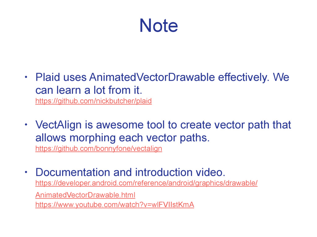 Note • Plaid uses AnimatedVectorDrawable effect...