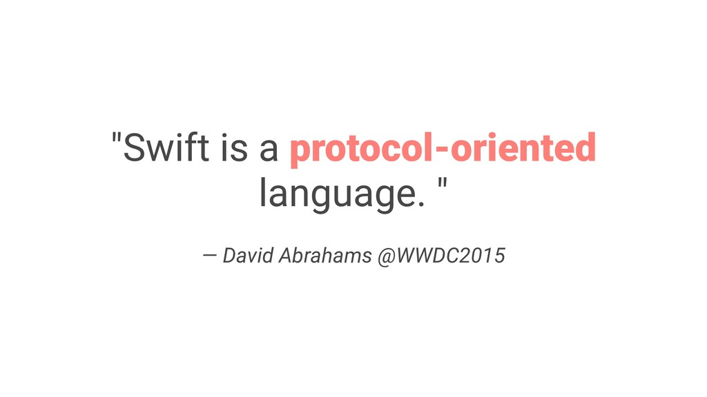 """Swift is a protocol-oriented language. "" — Dav..."