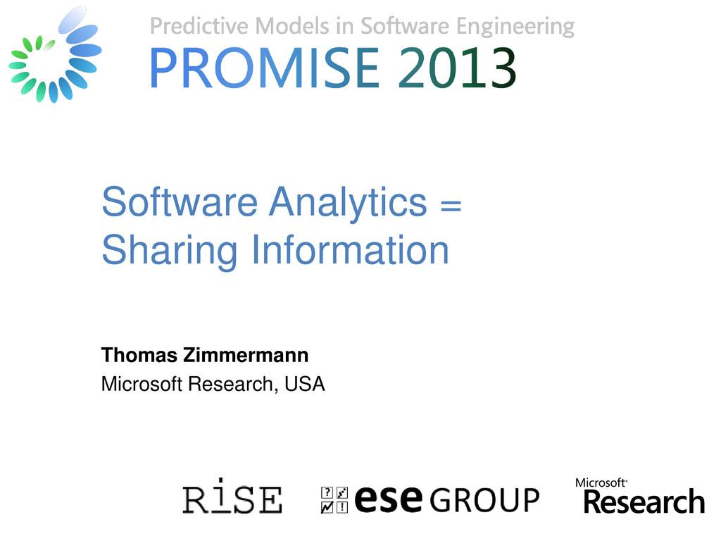 © Microsoft Corporation Software Analytics = Sh...
