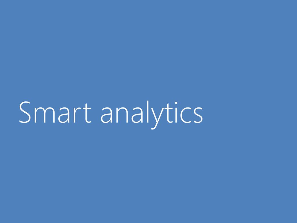 © Microsoft Corporation Smart analytics