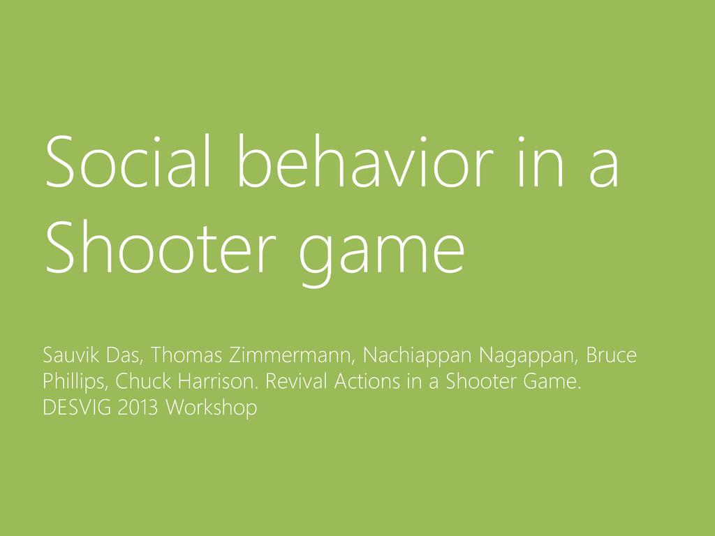 © Microsoft Corporation Social behavior in a Sh...