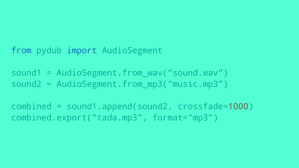 from pydub import AudioSegment sound1 = AudioSe...