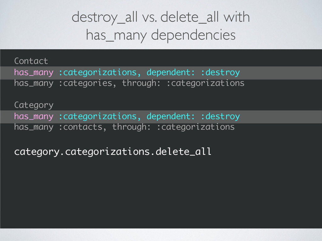 destroy_all vs. delete_all with has_many depend...