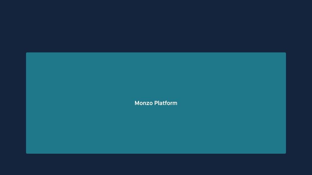 Monzo Platform