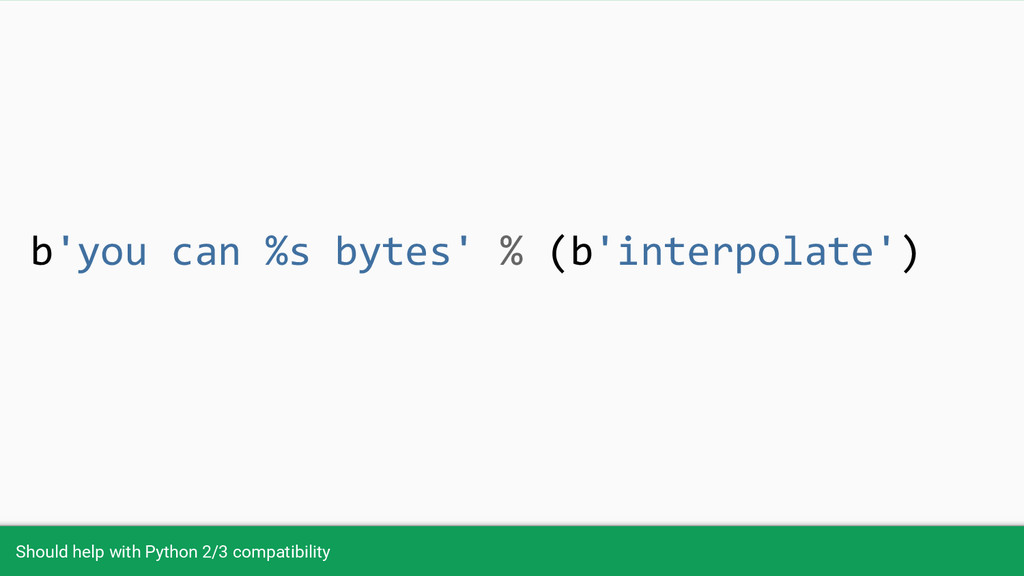 Should help with Python 2/3 compatibility b'you...