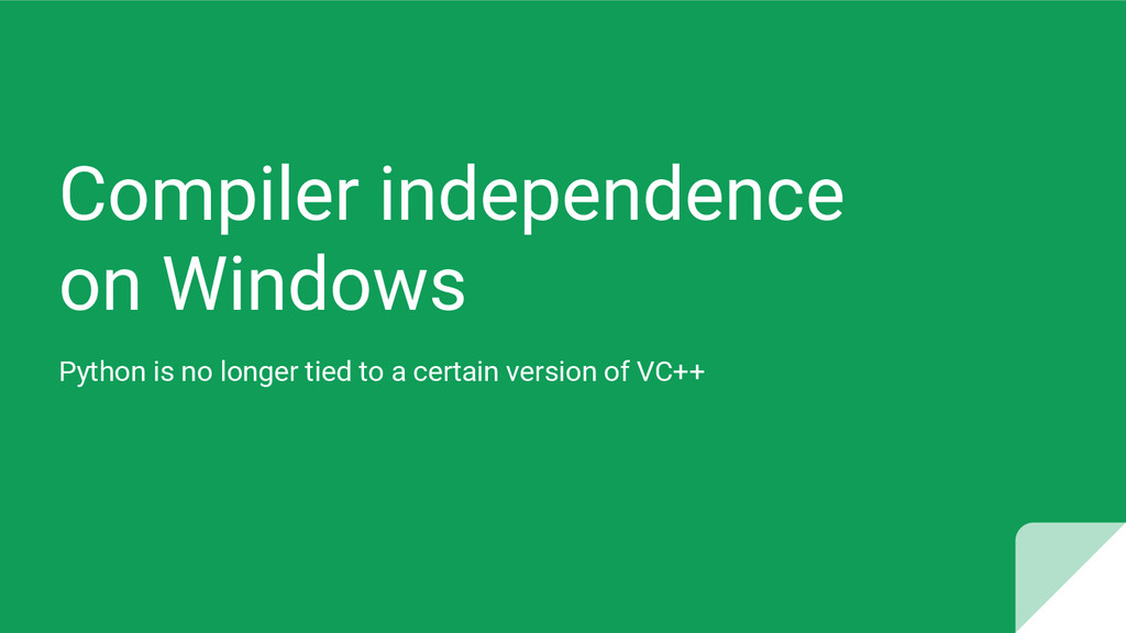 Compiler independence on Windows Python is no l...