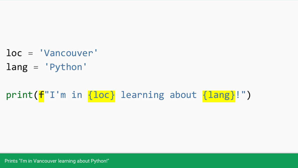 """Prints """"I'm in Vancouver learning about Python!..."""